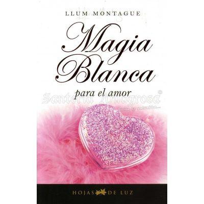 LIBRO Magia Blanca (Para el Amor) (Montague) (Hjas)
